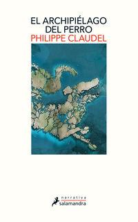 El archipielago del perro - Philippe Claudel