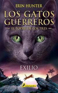 Exilio - Los Gatos Guerreros - El Poder De Los Tres Iii - Erin Hunter