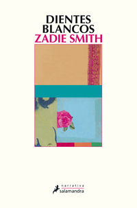Dientes Blancos - Zadie Smith