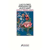 Las flores perdidas de alice hart - Holly Ringland