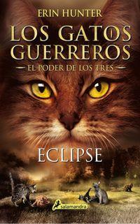 Eclipse - Los Gatos Guerreros - El Poder De Los Tres Iv - Erin Hunter