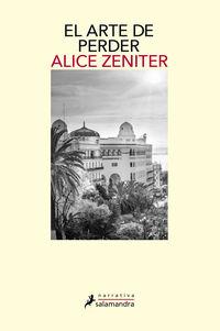 El arte de perder - Alice Zeniter