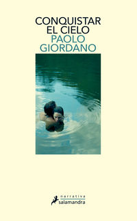 Conquistar El Cielo - Paolo Giordano