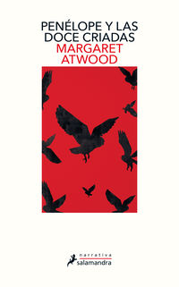 Penelope Y Las Doce Criadas - Margaret Atwood