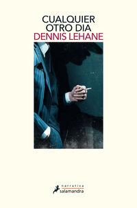 Cualquier Otro Dia - Dennis Lehane