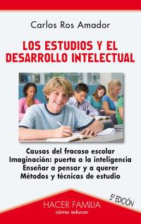 Los estudios y desarrollo intelectual - Carlos Ros Amador