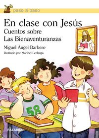 En Clase Con Jesus - Cuentos Sobre Las Bienaventuranzas - Miguel Angel Barbero
