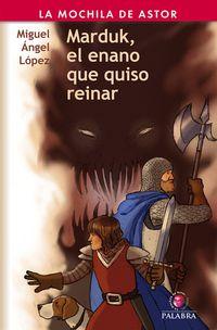 El Enano Que Quiso Reinar marduk - Miguel Angel Lopez