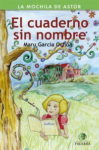 El cuaderno sin nombre - Maru Garcia Ochoa