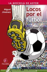Locos Por El Futbol - Miguel Jimenez