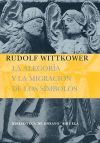 La alegoria y la migracion de los simbolos - Rudolf Wittkower