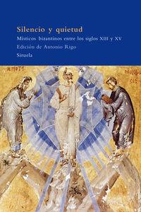 Silencio Y Quietud - Misticos Bizantinos Entre Los Siglos Xiii Y Xv - Antonio Rigo (ed. )