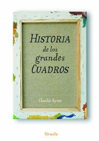 Historia De Los Grandes Cuadros - Charlie Ayres