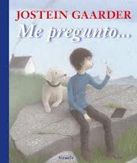 Me Pregunto. .. - Jostein Gaarder