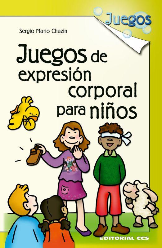 S / DEV JUEGOS DE EXPRESION CORPORAL PARA NIÑOS