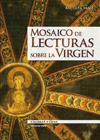 Mosaico De Lecturas Sobre La Virgen - Bautista Araiz Churio