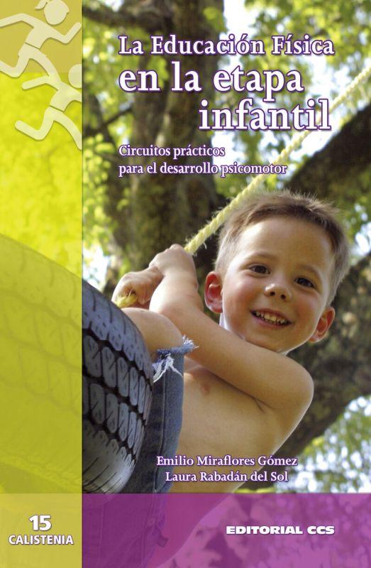 Educacion Fisica En La Etapa Infantil, La - Circuitos Practicos Para El Desarrollo Psicomotor - Emilio Miraflores / Laura Rabadan