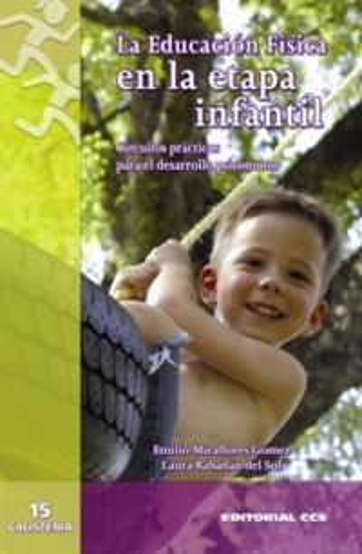 EDUCACION FISICA EN LA ETAPA INFANTIL, LA - CIRCUITOS PRACTICOS PARA EL DESARROLLO PSICOMOTOR