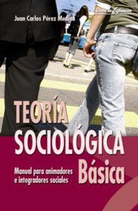 Teoria Sociologica Basica - Juan Carlos Perez Medina