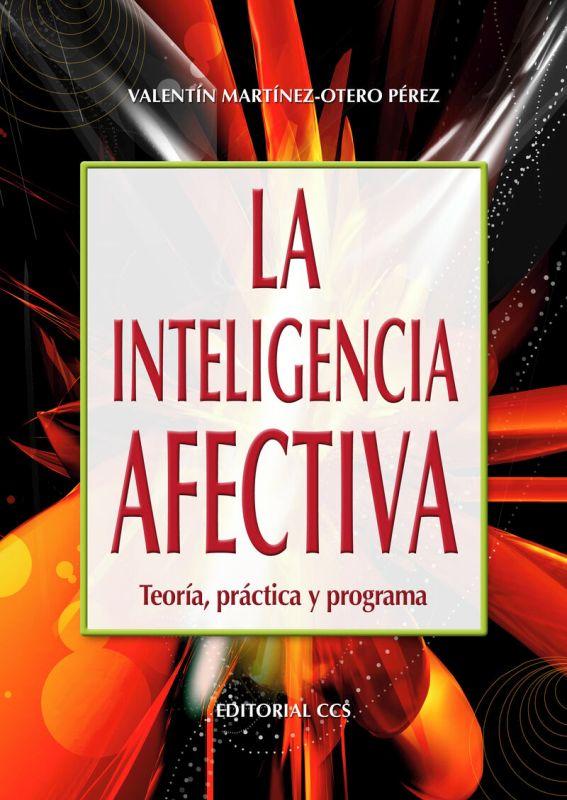 INTELIGENCIA AFECTIVA - TEORIA, PRACTICA Y PROGRAMA