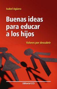 BUENAS IDEAS PARA EDUCAR A LOS HIJOS - VALORES POR DESCUBRIR