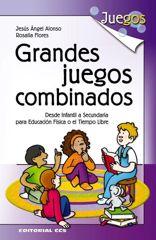 GRANDES JUEGOS COMBINAGOS - DESDE INFANTIL A SECUNDARIA