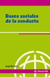 Bases Sociales De La Conducta - Jorge Barraca