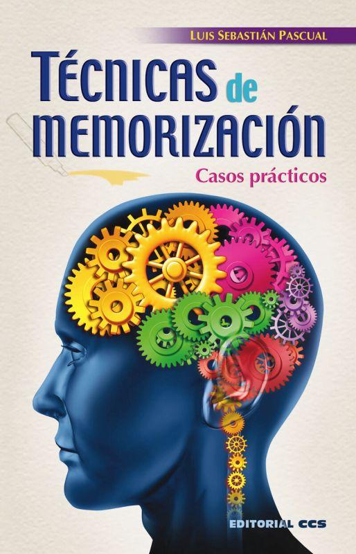 Tecnicas De Memorizacion - Casos Practicos - Luis Sebastian Pascual