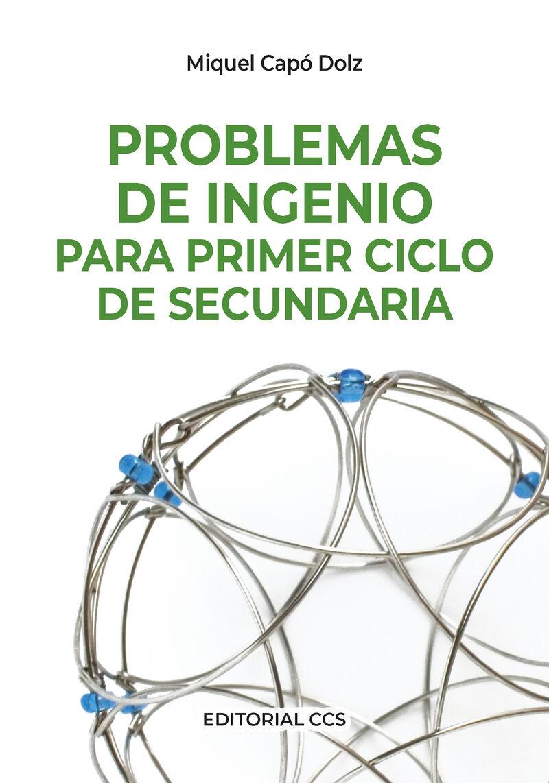 Problemas De Ingenio Para Secundaria - Miguel Capo Dolz