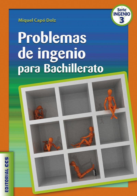 Problemas De Ingenio Para Bachillerato - Miguel Capo Dolz