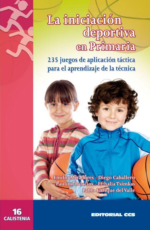 INICIACION DEPORTIVA EN PRIMARIA, LA - 235 JUEGOS DE APLICACION