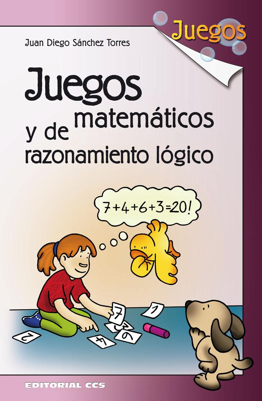 Juegos Matematicos Y De Razonamiento Logico - Juan Diego Sanchez Torres