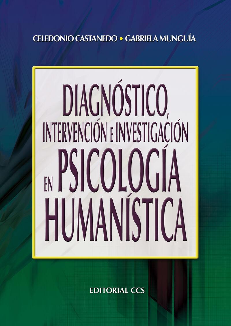 DIAGNOSTICO, INTERVENCION E INVESTIGACION EN PSICOLOGIA HUMANISTICA