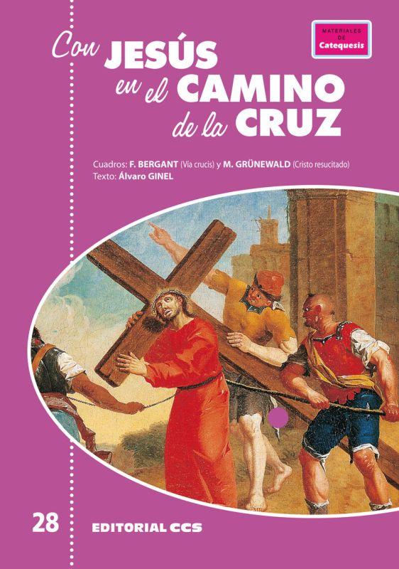 CON JESUS EN EL CAMINO DE LA CRUZ