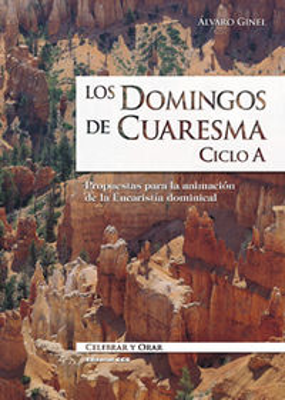 Domingos De Cuaresma, Los - Propuestas Para La Animacion De La Eucaristia Dominical - Alvaro Ginel