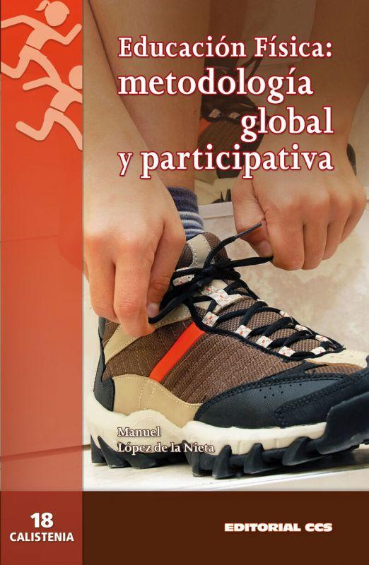 EDUCACION FISICA - METODOLOGIA GLOBAL Y PARTICIPATIVA