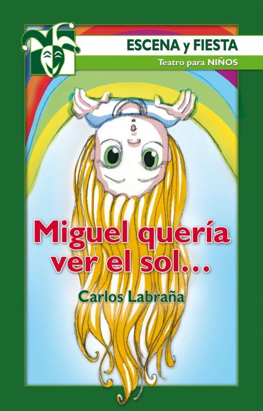 MIGUEL QUERIA VER EL SOL. ..