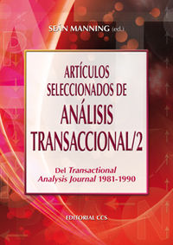 ARTICULOS SELECCIONADOS DE ANALISIS TRANSACCIONAL 2 - DEL TRANSACTIONAL ANALYSIS JOURNAL 1981-1990