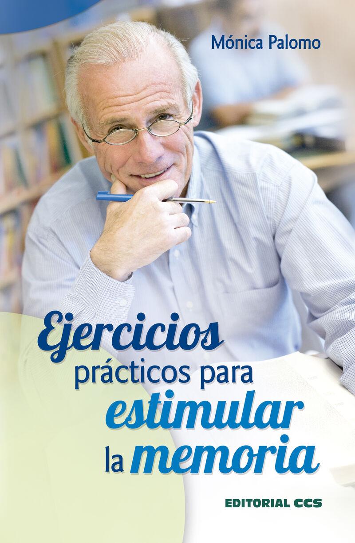 Ejercicios Practicos Para Estimular La Memoria - Monica Palomo