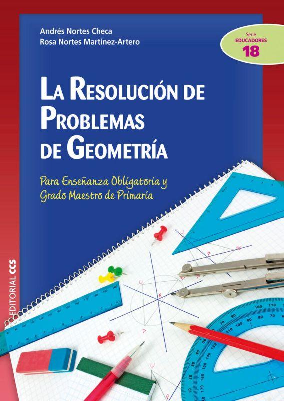 La resolucion de problemas de geometria - Andres Nortes Checa