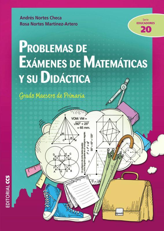 Problemas De Examenes De Matematicas Y Su Didactica - Andres Nortes-Rosa