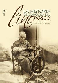 HISTORIA DESCONOCIDA DEL LINO VASCO, LA