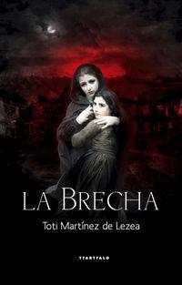 La brecha - Toti Martinez De Lezea