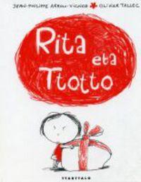 Rita Eta Ttotto - Jean-Philippe Arrou-Vignod / Olivier Tallec