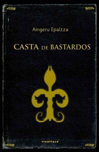 CASTA DE BASTARDOS
