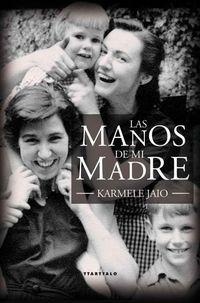 Las manos de mi madre - Karmele Jaio