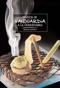 Pintxos De Vanguardia A La Donostiarra - Josema Azpeitia Salvador
