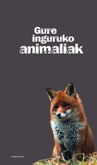 Gure Inguruko Animaliak - Nathalie Tordjman / Anne-L. Fournier Le Ray (il)