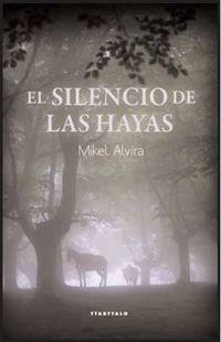El silencio de las hayas - Mikel Alvira Palacios
