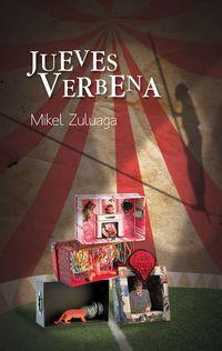Jueves Verbena - Mikel Zuluaga Uriarte